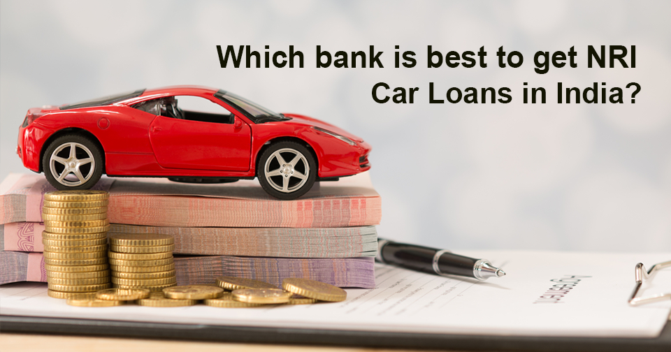 Best Bank to Get NRI Car loans