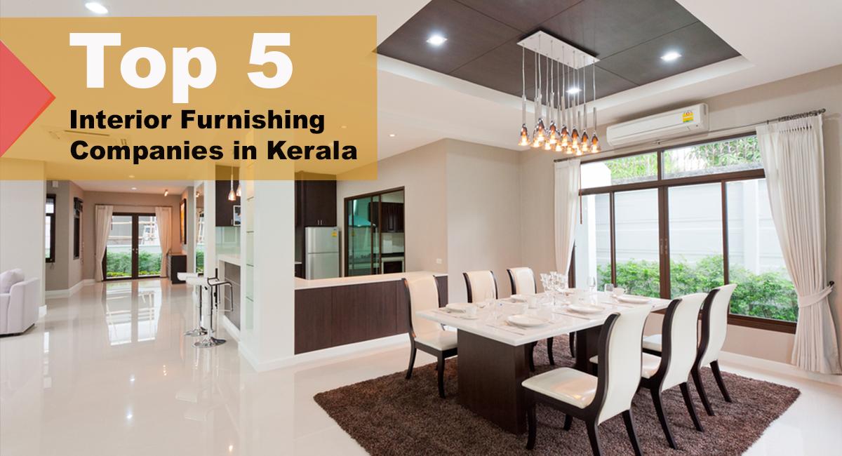Top 5 Interior Furnishing Companies In Kerala